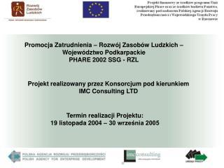 Projekt realizowany przez Konsorcjum pod kierunkiem IMC Consulting LTD