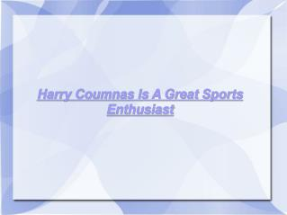 Harry Coumnas Is A Great Sports Enthusiast
