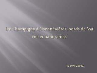 De Champigny à Chennevières, bords de Ma rne  et panoramas