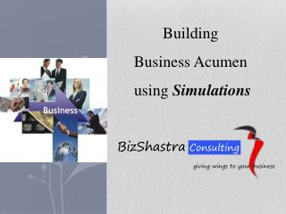 Building  Business Acumen using  Simulations