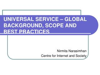 UNIVERSAL SERVICE – GLOBAL BACKGROUND, SCOPE AND BEST PRACTICES