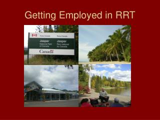 Getting Employed in RRT