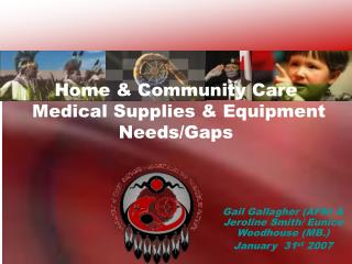 Home & Community Care  Medical Supplies & Equipment Needs/Gaps
