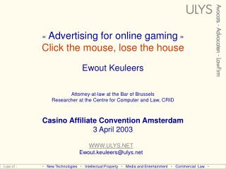 «  Advertising for online gaming  » Click the mouse, lose the house Ewout Keuleers