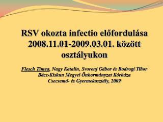 RSV okozta infectio előfordulása  2008.11.01-2009.03.01. között osztályukon