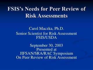 FSIS�s Needs for Peer Review of Risk Assessments