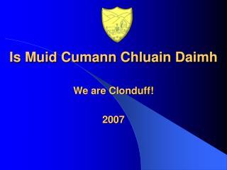 Is Muid Cumann Chluain Daimh