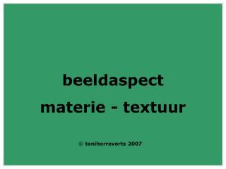 beeldaspect materie - textuur