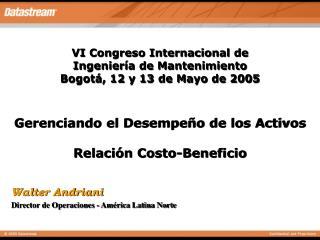 VI Congreso Internacional de Ingeniería de Mantenimiento Bogotá, 12 y 13 de Mayo de 2005
