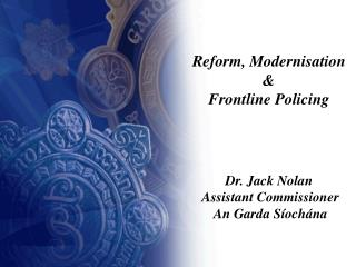 Reform, Modernisation  &  Frontline Policing