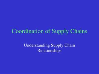 Coordination of Supply Chains
