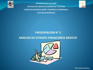 PRESENTACIÓN N° 3 ANÁLISIS DE ESTADOS FINANCIEROS BÁSICOS