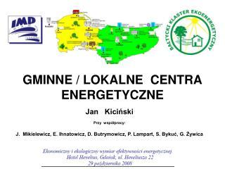 GMINNE / LOKALNE  CENTRA ENERGETYCZNE