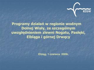 Elbląg, 1 czerwca  2009r.