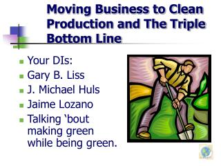 Moving Business to Clean Production and The Triple Bottom Line