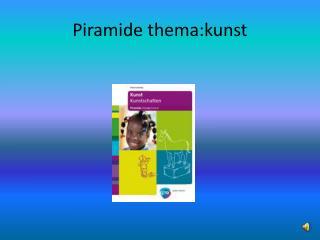 Piramide thema:kunst