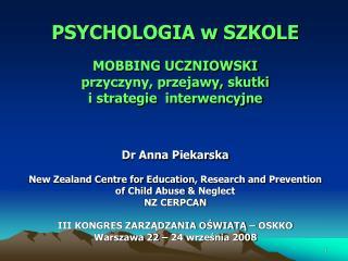 PSYCHOLOGIA w SZKOLE MOBBING UCZNIOWSKI przyczyny, przejawy, skutki  i strategie  interwencyjne