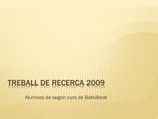 Treball de recerca 2009