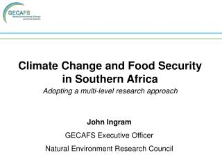 Climate Change and Food Security in Southern Africa Adopting a multi-level research approach