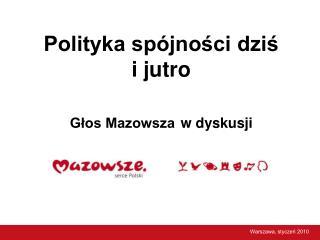 Polityka spójności dziś  i jutro Głos Mazowsza w dyskusji