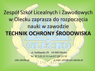 ul. Gołdapska 29    19-400 Olecko Tel. 87 520 22 51 lub 87 520 22 52