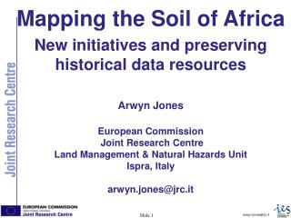 Mapping the Soil of Africa New initiatives and preserving historical data resources Arwyn Jones