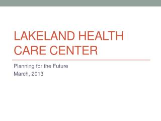 Lakeland Health Care Center
