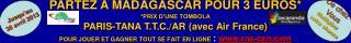 PARTEZ A MADAGASCAR POUR 3 EUROS* *PRIX D'UNE TOMBOLA PARIS-TANA T.T.C./AR (avec Air France)