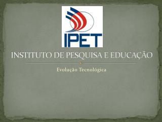 INSTITUTO DE PESQUISA E EDUCAÇÃO