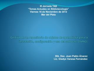 Bib. Doc. Juan Pablo Álvarez Lic. Gladys Vanesa Fernández