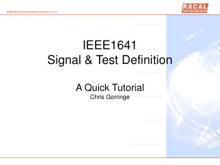 IEEE1641 Signal  Test Definition  A Quick Tutorial Chris Gorringe