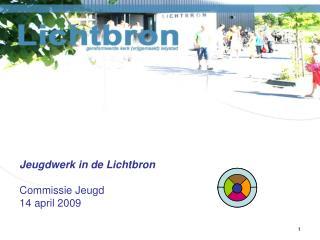 Jeugdwerk in de Lichtbron Commissie Jeugd  14 april 2009