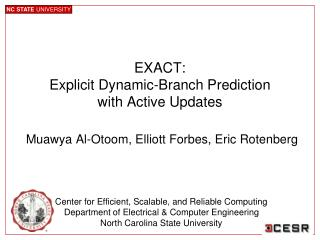 EXACT: Explicit Dynamic-Branch Prediction  with Active Updates