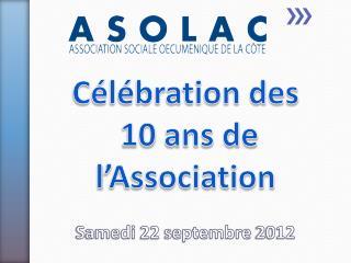 Célébration des  10 ans de l'Association 1 Samedi 22 septembre 2012