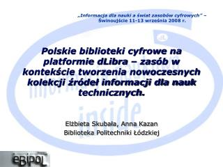 Elżbieta Skubała, Anna Kazan Biblioteka Politechniki Łódzkiej