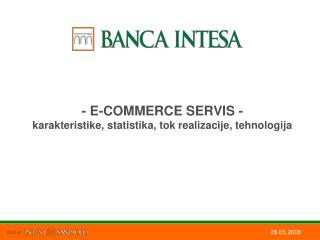 - E-COMMERCE SERVIS -  karakteristike, statistika, tok realizacije, tehnologija