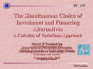 The Simultaneous Choice of Investment and Financing Alternatives A Calculus of Variations Approach