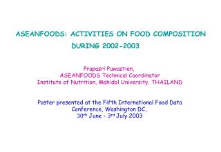 ASEANFOODS: ACTIVITIES ON FOOD COMPOSITION                    DURING 2002-2003