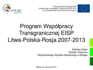 Program Współpracy Transgranicznej EISP Litwa-Polska-Rosja 2007-2013