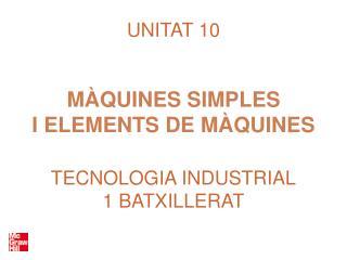 TECNOLOGIA INDUSTRIAL 1 BATXILLERAT
