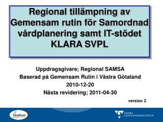 Regional till�mpning av Gemensam rutin f�r Samordnad v�rdplanering samt IT-st�det KLARA SVPL