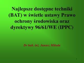 Dr hab. inż. Janusz Mikuła