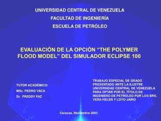 UNIVERSIDAD CENTRAL DE VENEZUELA FACULTAD DE INGENIER�A ESCUELA DE PETR�LEO