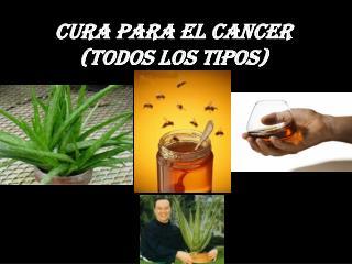 CURA PARA EL CANCER (todos los tipos)