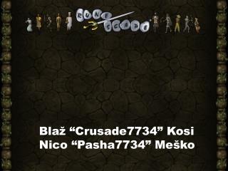 """Blaž """"Crusade7734"""" Kosi Nico """"Pasha7734"""" Meško"""
