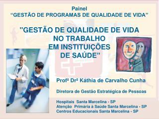 """Painel  """"GESTÃO DE PROGRAMAS DE QUALIDADE DE VIDA"""""""