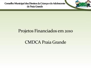 Conselho Municipal dos Direitos da Crian�a e do Adolescente de Praia Grande