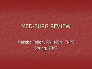 MED-SURG REVIEW