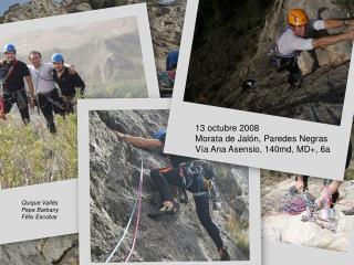 13 octubre 2008 Morata de Jalón, Paredes Negras Vía Ana Asensio, 140md, MD+, 6a