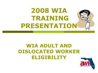 2008 WIA  TRAINING PRESENTATION
